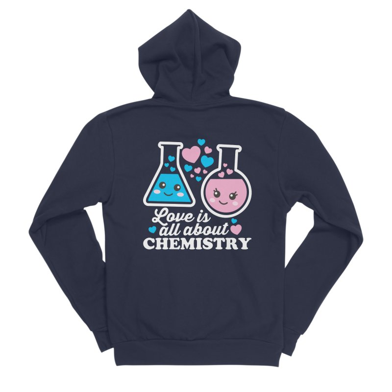 Love Is All About Chemistry Women's Sponge Fleece Zip-Up Hoody by Detour Shirt's Artist Shop