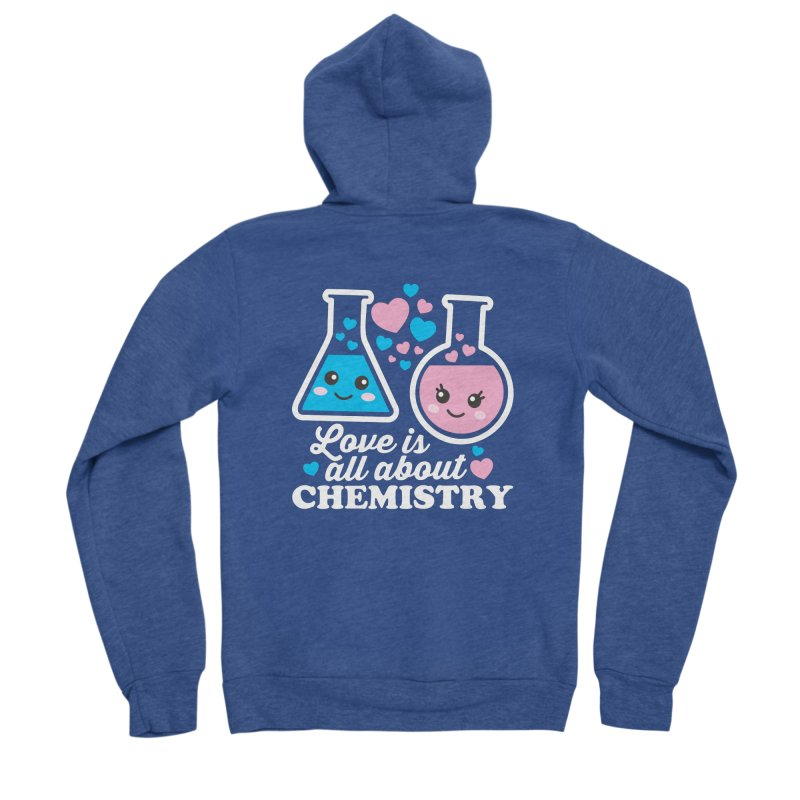 Love Is All About Chemistry Men's Sponge Fleece Zip-Up Hoody by Detour Shirt's Artist Shop