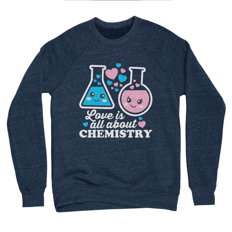 Love Is All About Chemistry Men's Sponge Fleece Sweatshirt by Detour Shirt's Artist Shop