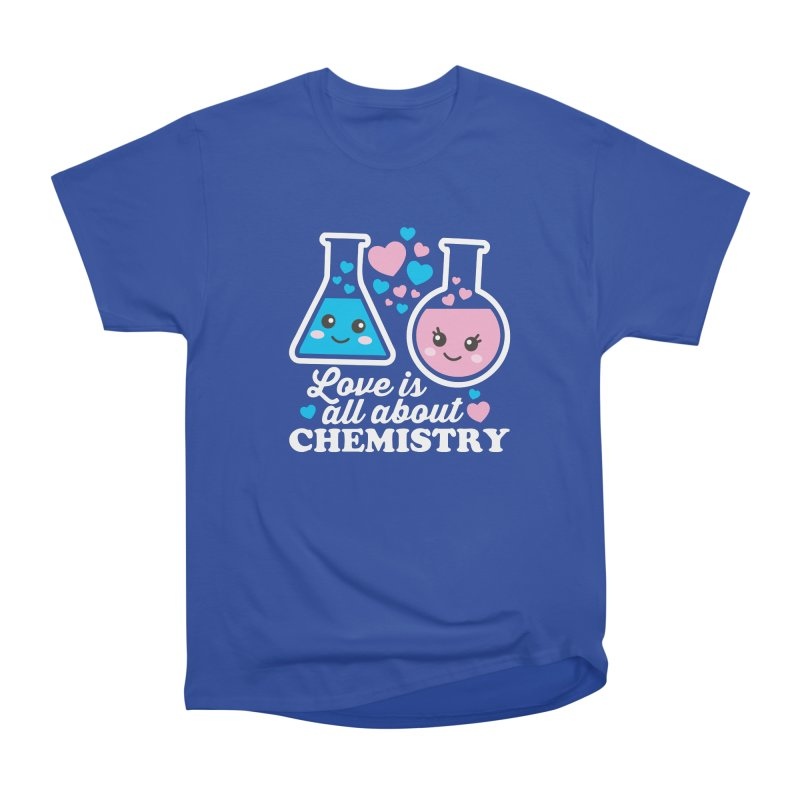 Love Is All About Chemistry Men's Heavyweight T-Shirt by Detour Shirt's Artist Shop