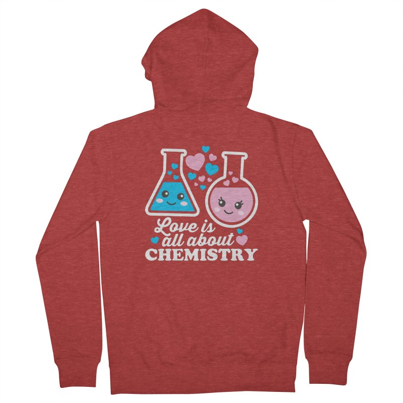 Love Is All About Chemistry Women's French Terry Zip-Up Hoody by Detour Shirt's Artist Shop
