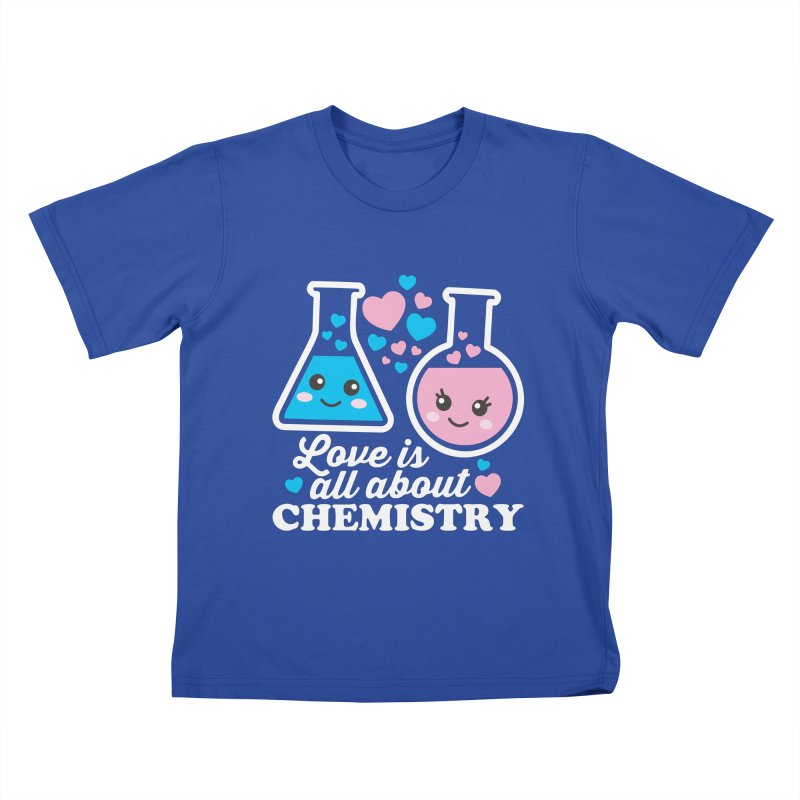 Love Is All About Chemistry Kids T-Shirt by Detour Shirt's Artist Shop