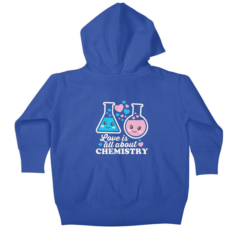 Love Is All About Chemistry Kids Baby Zip-Up Hoody by Detour Shirt's Artist Shop