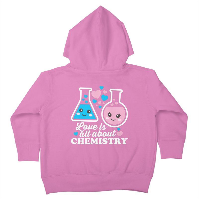 Love Is All About Chemistry Kids Toddler Zip-Up Hoody by Detour Shirt's Artist Shop