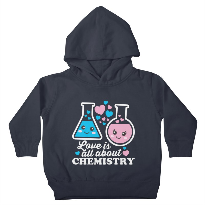 Love Is All About Chemistry Kids Toddler Pullover Hoody by Detour Shirt's Artist Shop