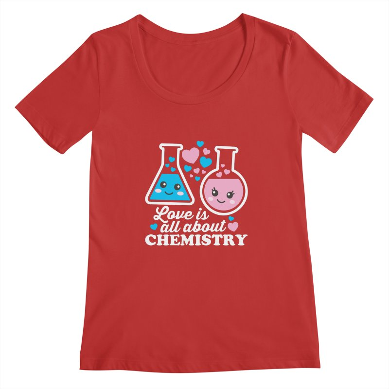 Love Is All About Chemistry Women's Regular Scoop Neck by Detour Shirt's Artist Shop