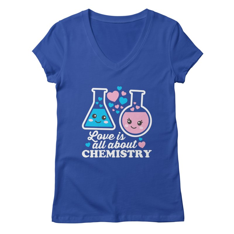 Love Is All About Chemistry Women's Regular V-Neck by Detour Shirt's Artist Shop