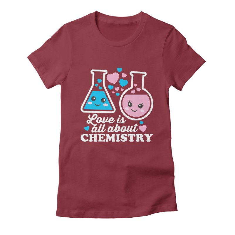 Love Is All About Chemistry Women's Fitted T-Shirt by Detour Shirt's Artist Shop