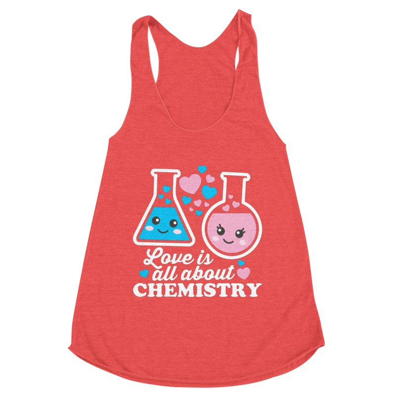 Love Is All About Chemistry Women's Tank by Detour Shirt's Artist Shop