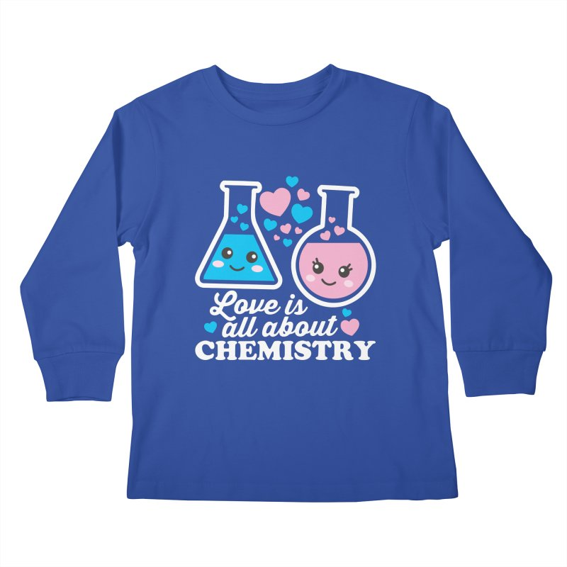 Love Is All About Chemistry Kids Longsleeve T-Shirt by Detour Shirt's Artist Shop