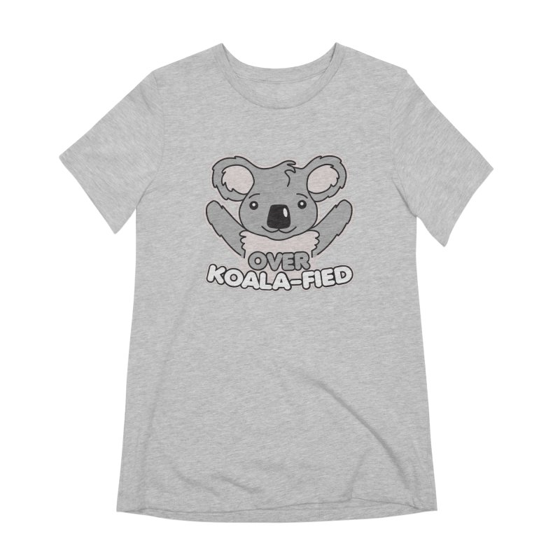 Over Koala-fied Women's Extra Soft T-Shirt by Detour Shirt's Artist Shop