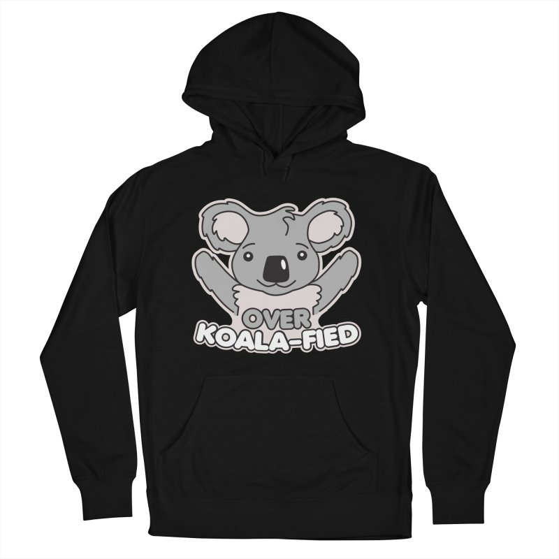 Over Koala-fied Women's French Terry Pullover Hoody by Detour Shirt's Artist Shop