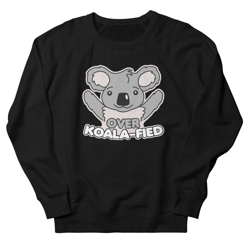 Over Koala-fied Women's French Terry Sweatshirt by Detour Shirt's Artist Shop