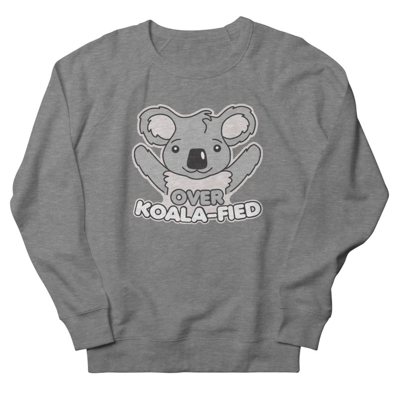 Over Koala-fied Men's French Terry Sweatshirt by Detour Shirt's Artist Shop