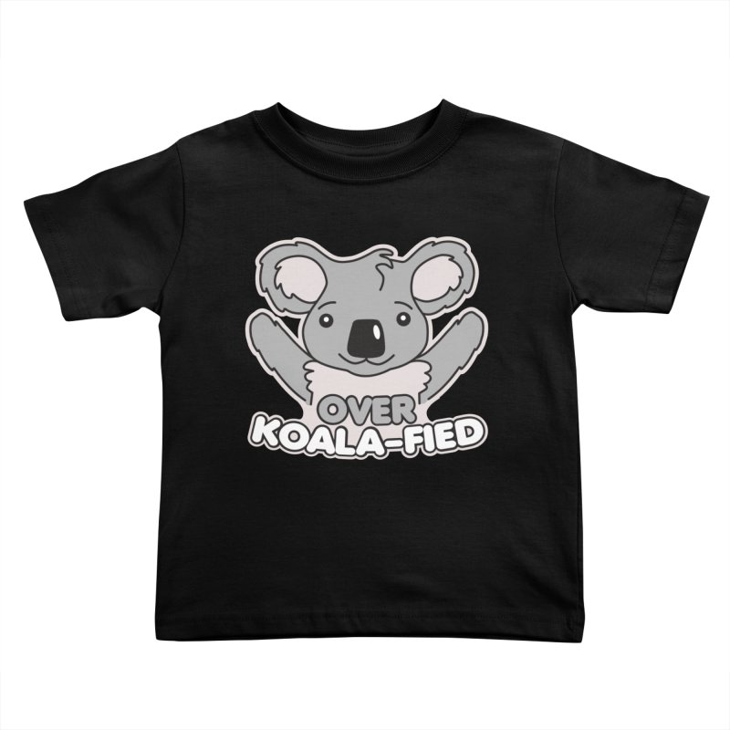 Over Koala-fied Kids Toddler T-Shirt by Detour Shirt's Artist Shop