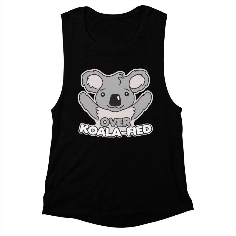 Over Koala-fied Women's Muscle Tank by Detour Shirt's Artist Shop