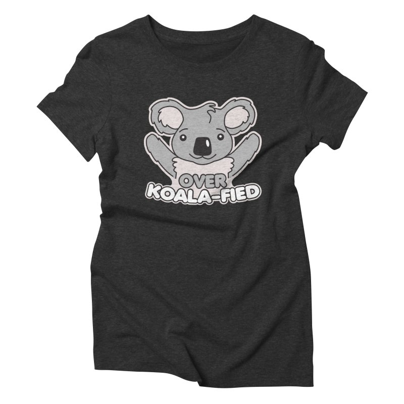 Over Koala-fied Women's Triblend T-Shirt by Detour Shirt's Artist Shop