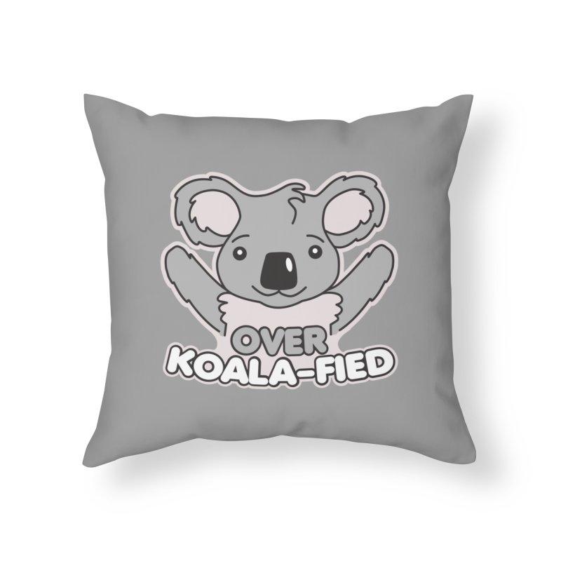 Over Koala-fied Home Throw Pillow by Detour Shirt's Artist Shop