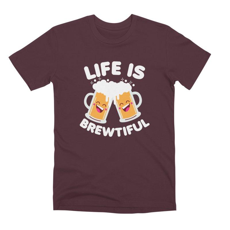 Life Is Brewtiful Men's Premium T-Shirt by Detour Shirt's Artist Shop