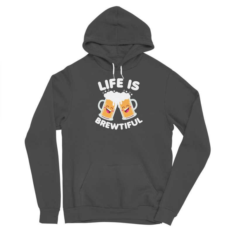 Life Is Brewtiful Men's Sponge Fleece Pullover Hoody by Detour Shirt's Artist Shop