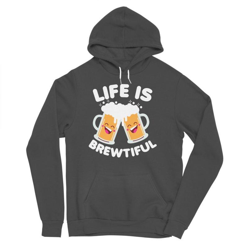 Life Is Brewtiful Men's Sponge Fleece Pullover Hoody by Detour Shirt's Artist Shop