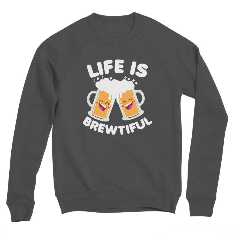 Life Is Brewtiful Men's Sponge Fleece Sweatshirt by Detour Shirt's Artist Shop