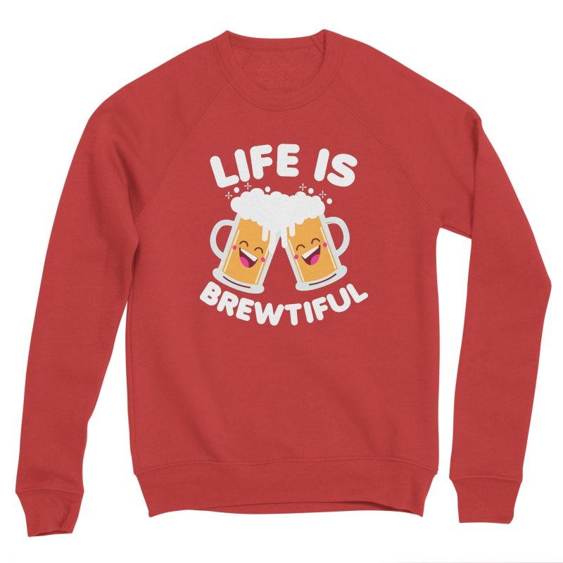 Life Is Brewtiful Women's Sponge Fleece Sweatshirt by Detour Shirt's Artist Shop