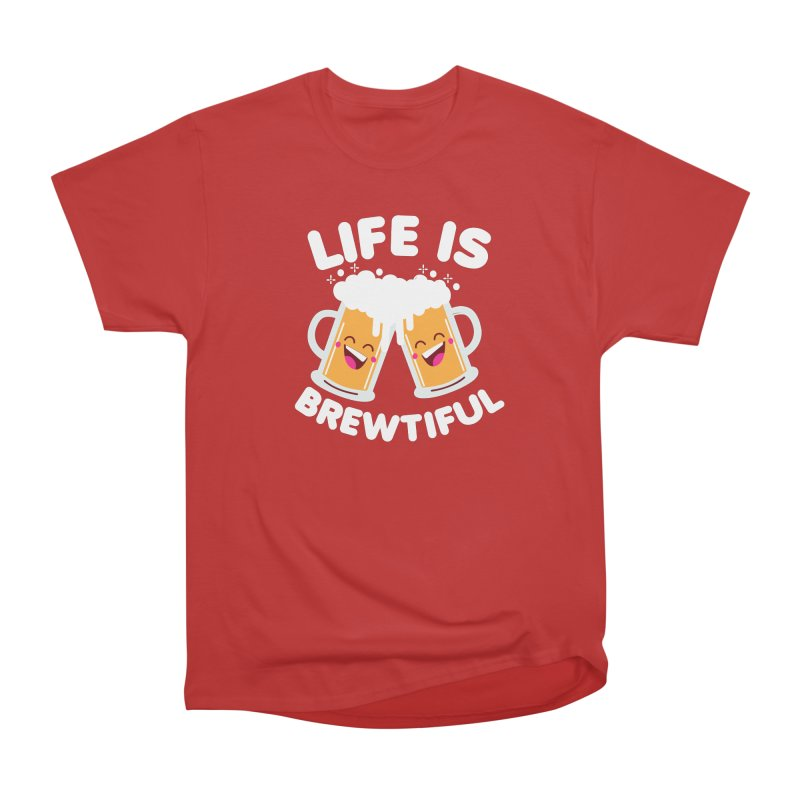 Life Is Brewtiful Men's Heavyweight T-Shirt by Detour Shirt's Artist Shop