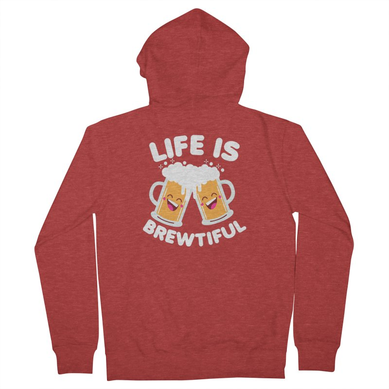 Life Is Brewtiful Men's French Terry Zip-Up Hoody by Detour Shirt's Artist Shop