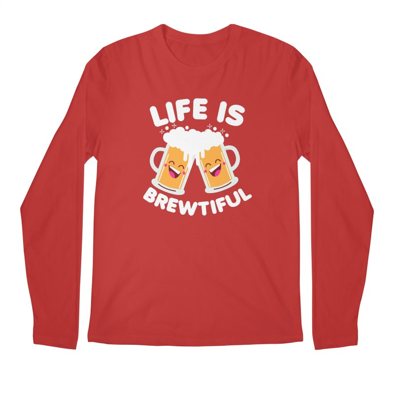 Life Is Brewtiful Men's Regular Longsleeve T-Shirt by Detour Shirt's Artist Shop