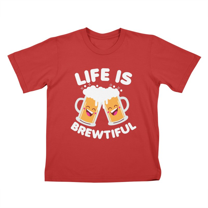 Life Is Brewtiful Kids T-Shirt by Detour Shirt's Artist Shop