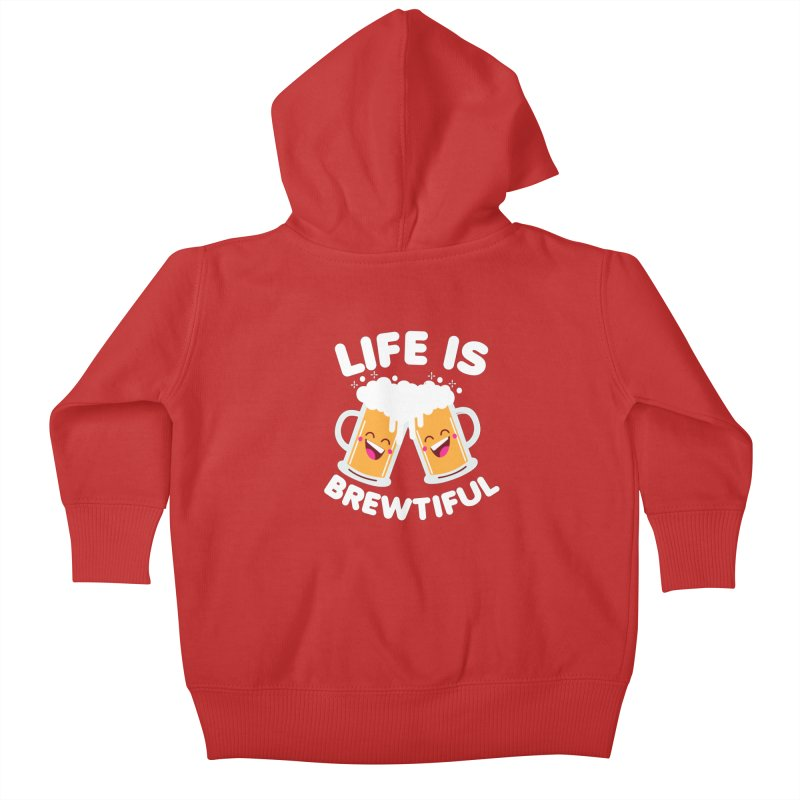 Life Is Brewtiful Kids Baby Zip-Up Hoody by Detour Shirt's Artist Shop