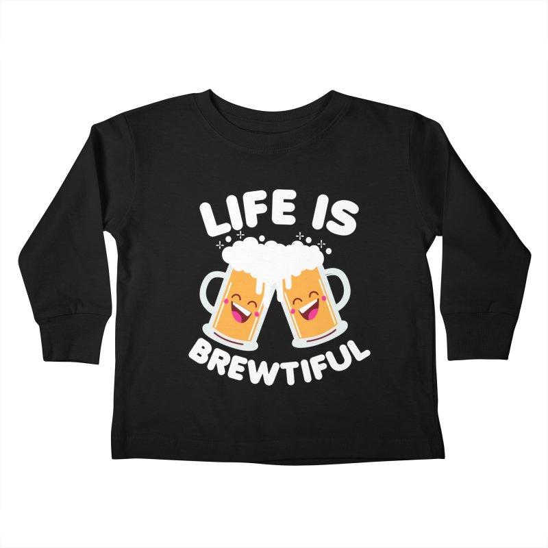 Life Is Brewtiful Kids Toddler Longsleeve T-Shirt by Detour Shirt's Artist Shop