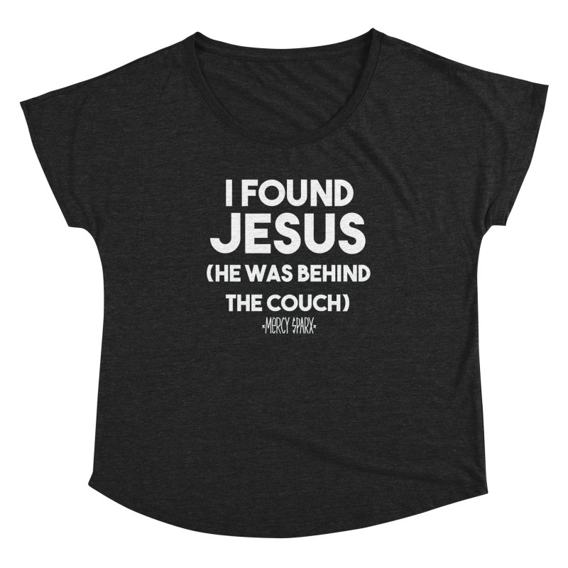 .... He was behind the couch. Women's Dolman Scoop Neck by Devil's Due Comics