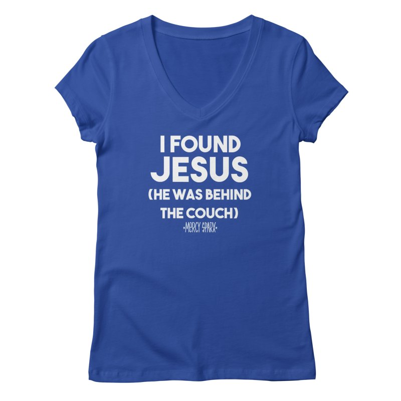 .... He was behind the couch. Women's V-Neck by Devil's Due Entertainment Depot