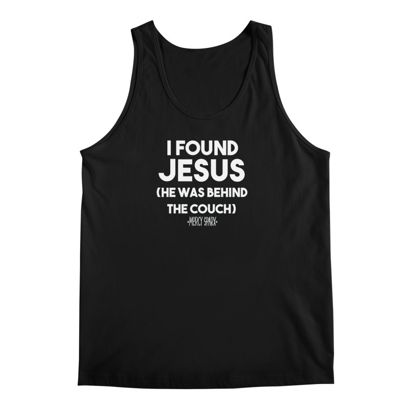 .... He was behind the couch. Men's Tank by Devil's Due Entertainment Depot