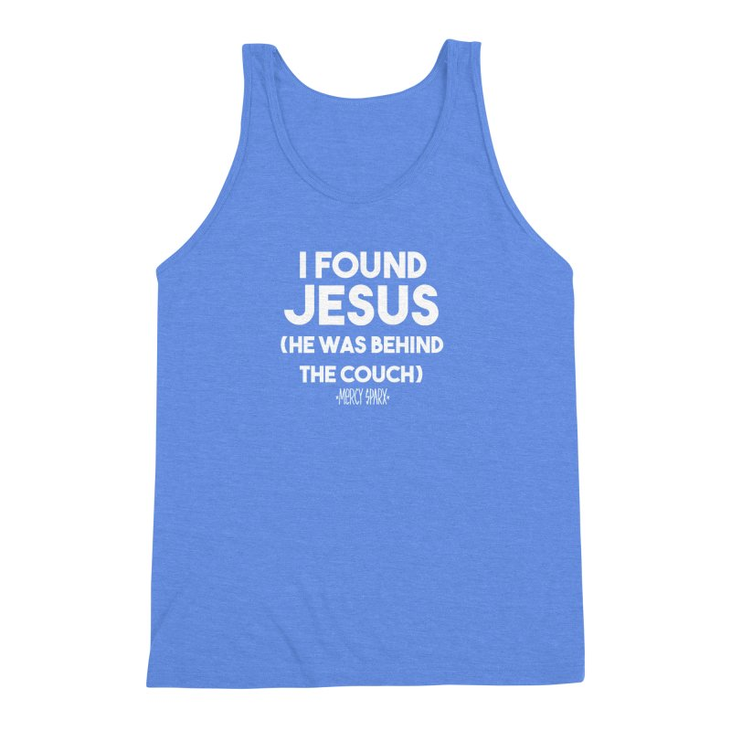 .... He was behind the couch. Men's Triblend Tank by Devil's Due Entertainment Depot