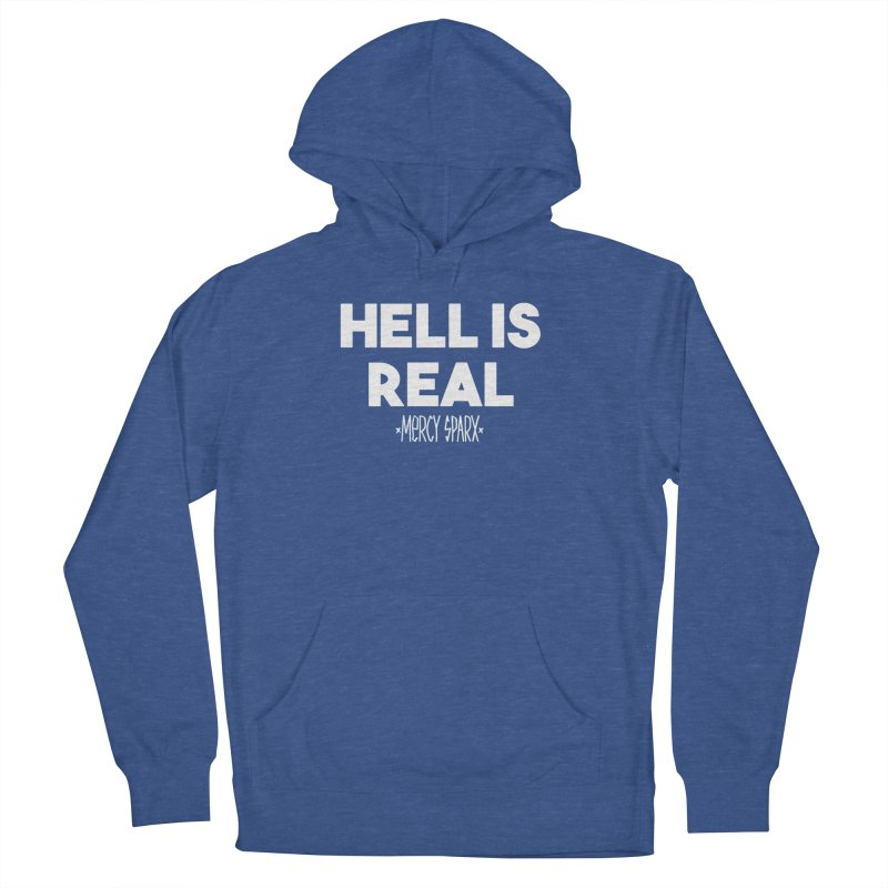 Hell is Real.  Women's French Terry Pullover Hoody by Devil's Due Entertainment Depot