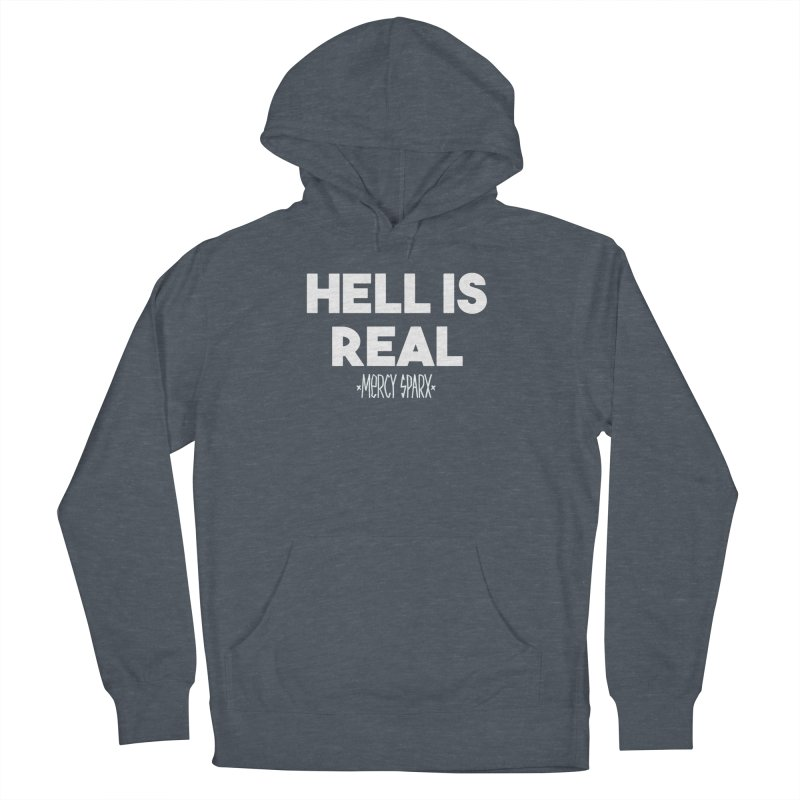 Hell is Real.  Men's Pullover Hoody by Devil's Due Entertainment Depot