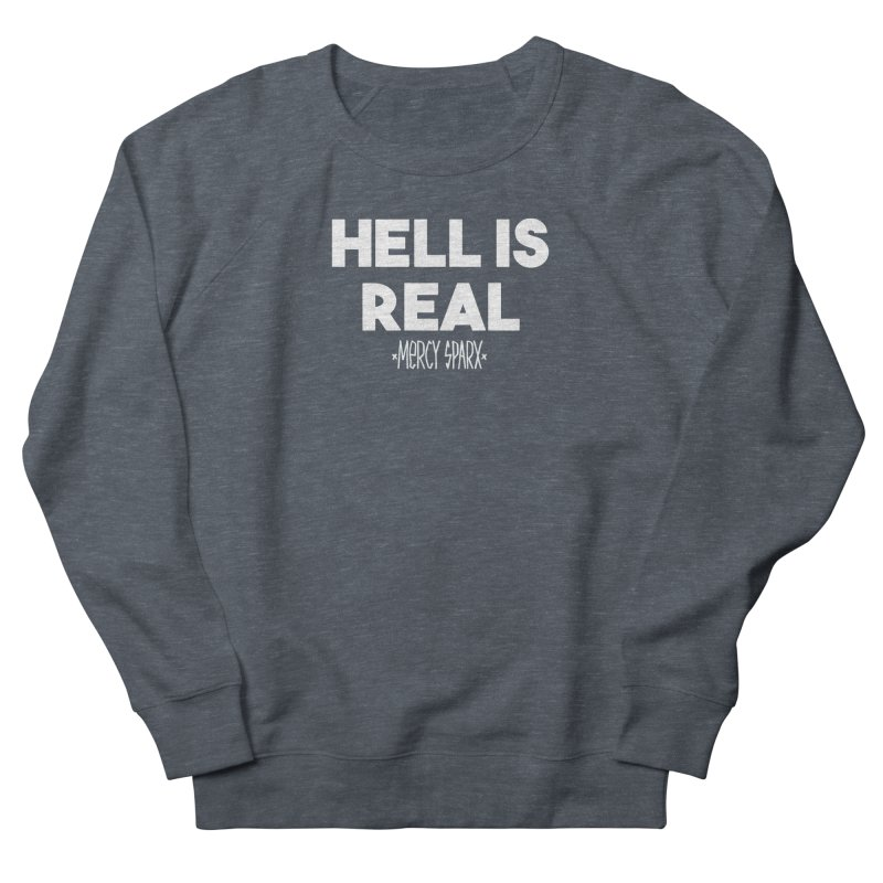 Hell is Real.  Women's Sweatshirt by Devil's Due Entertainment Depot