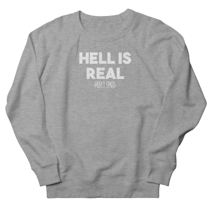 Hell is Real.  Women's French Terry Sweatshirt by Devil's Due Comics