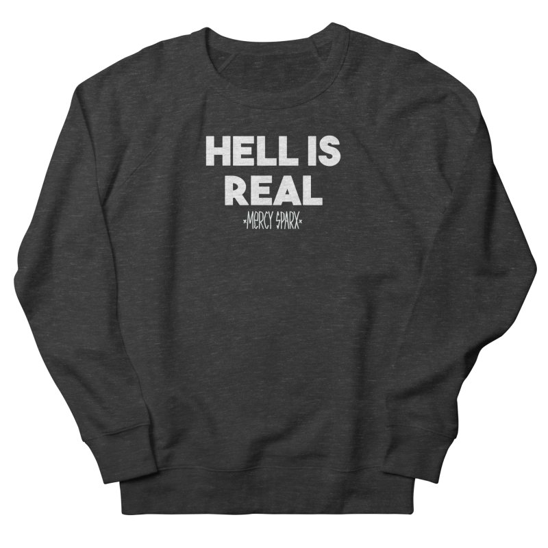 Hell is Real.  Men's French Terry Sweatshirt by Devil's Due Entertainment Depot