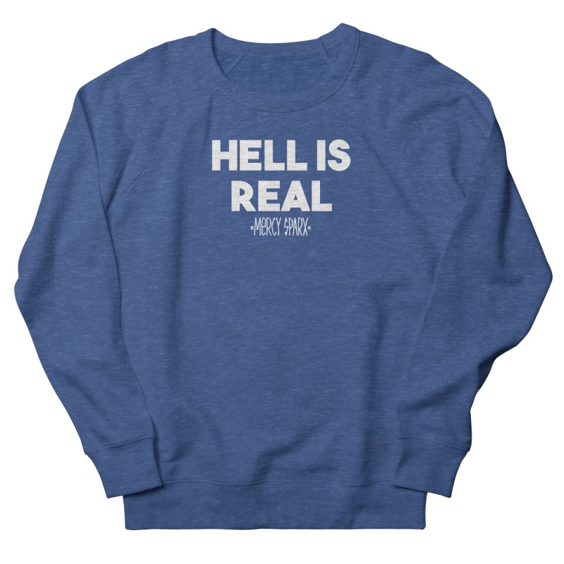 Hell is Real.  Men's Sweatshirt by Devil's Due Comics