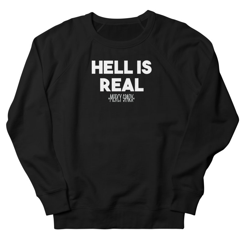 Hell is Real.  Men's French Terry Sweatshirt by Devil's Due Comics
