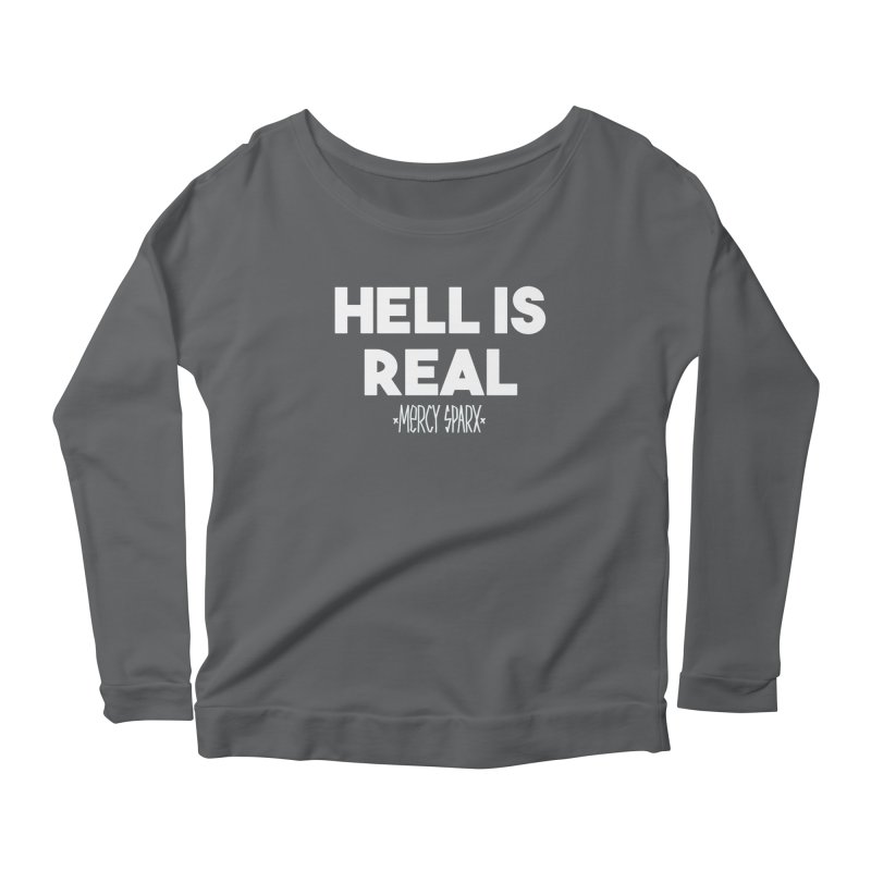 Hell is Real.  Women's Scoop Neck Longsleeve T-Shirt by Devil's Due Entertainment Depot