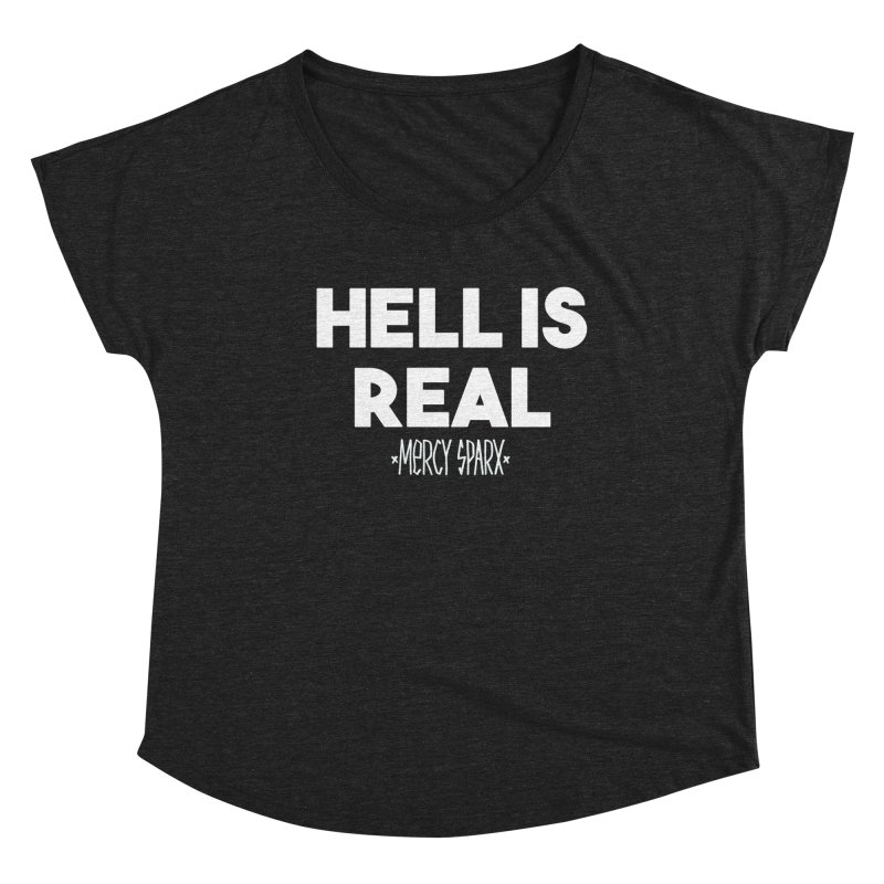 Hell is Real.  Women's Dolman Scoop Neck by Devil's Due Comics