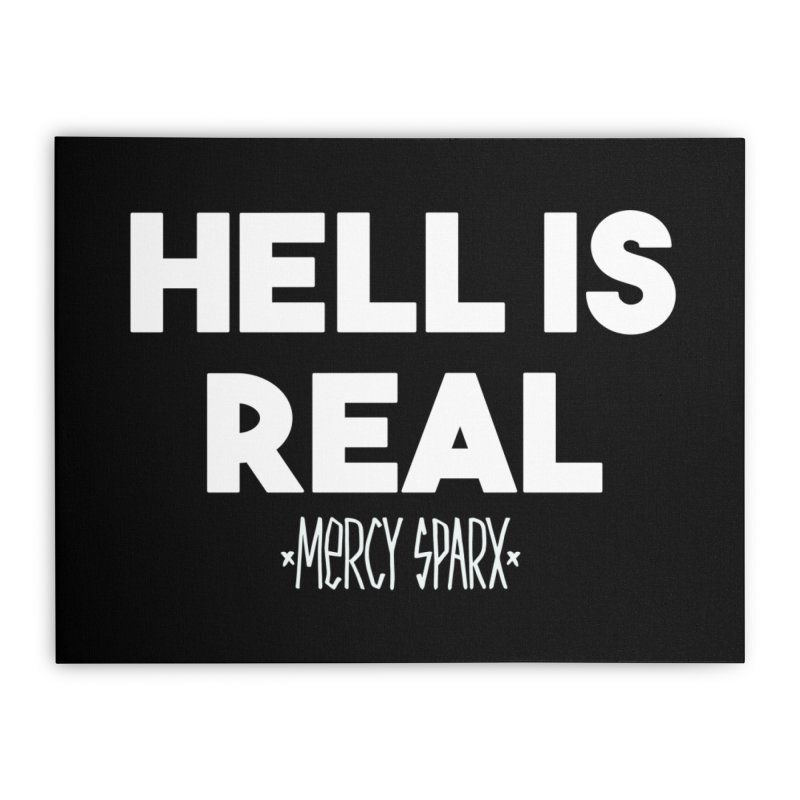 Hell is Real.  Home Stretched Canvas by Devil's Due Entertainment Depot