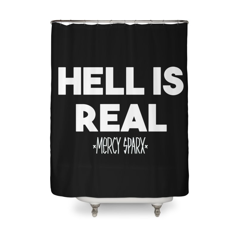 Hell is Real.  Home Shower Curtain by Devil's Due Entertainment Depot