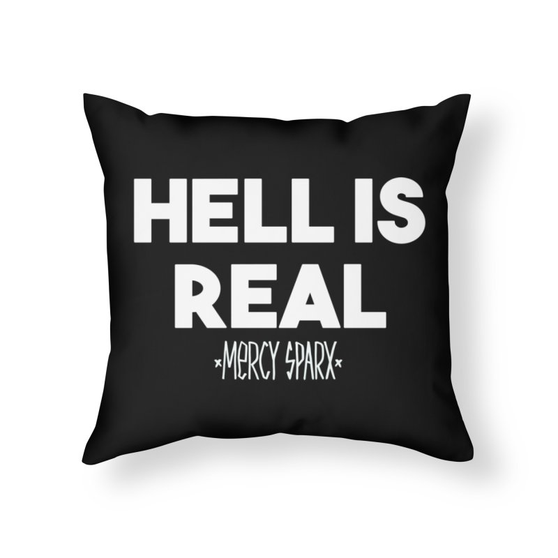 Hell is Real.  Home Throw Pillow by Devil's Due Entertainment Depot
