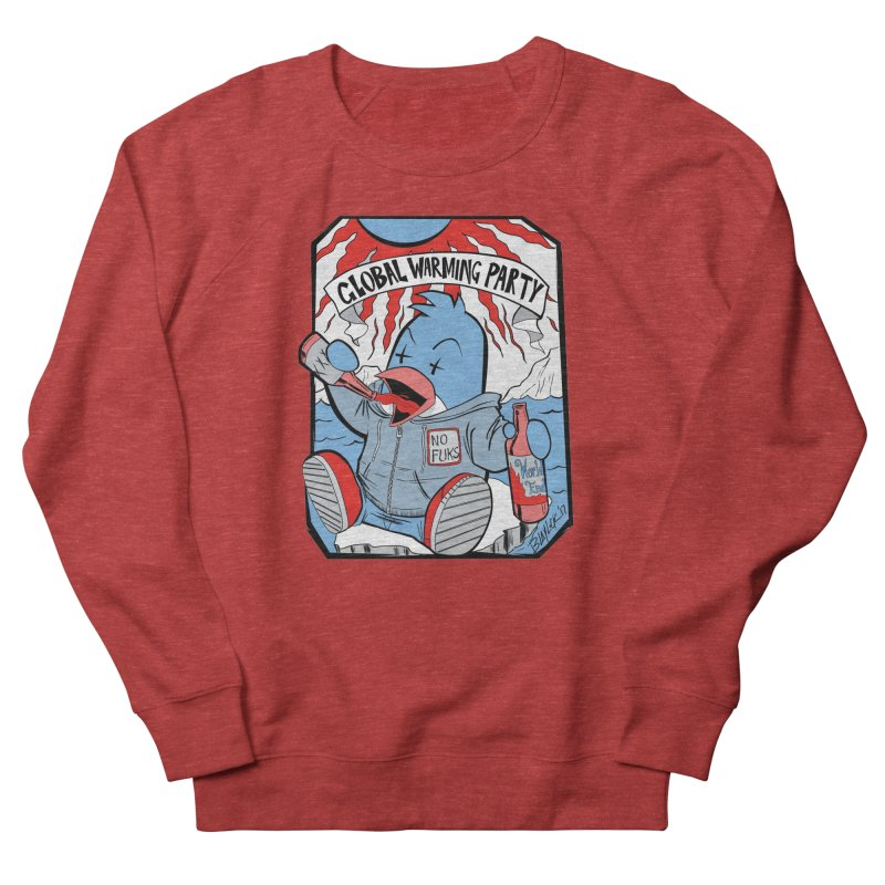 Global Warming Party Women's French Terry Sweatshirt by Devil's Due Comics